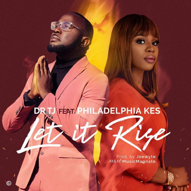 Dr TJ - Let it Rise Ft. Philadephia Kes