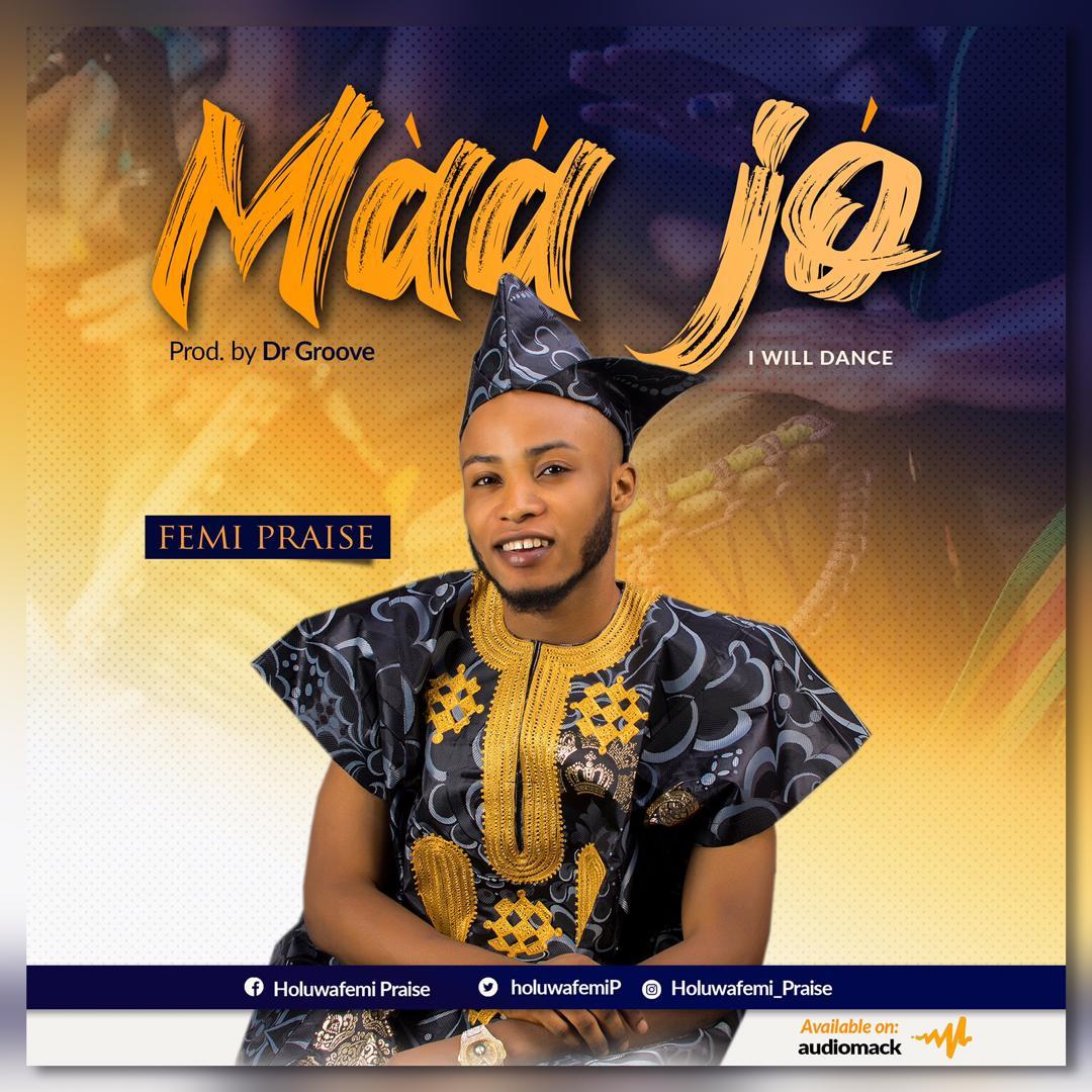 Femi Praise - Maa Jo