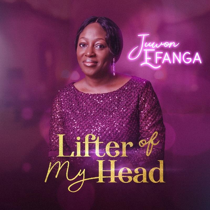 Juwon Efanga - Lifter Of My Head