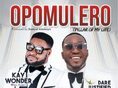 Kay Wonder - Opomulero ft Dare Justified
