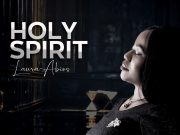 Laura Abios - Holy Spirit