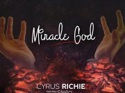 Miracle God - Cyrus Richie