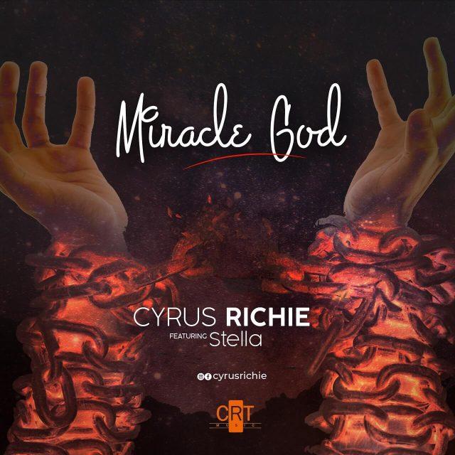 Miracle God - Cyrus Richie
