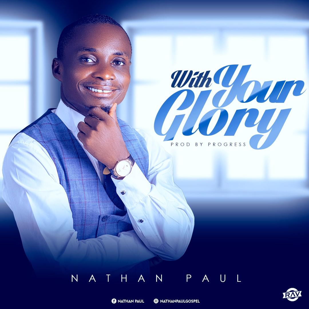 Nathan Paul - With You Glory