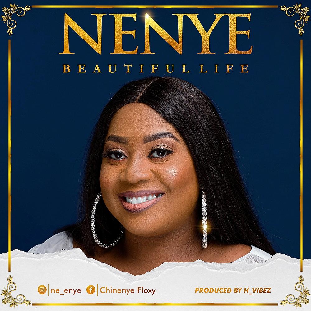 Nenye - Beautiful Life