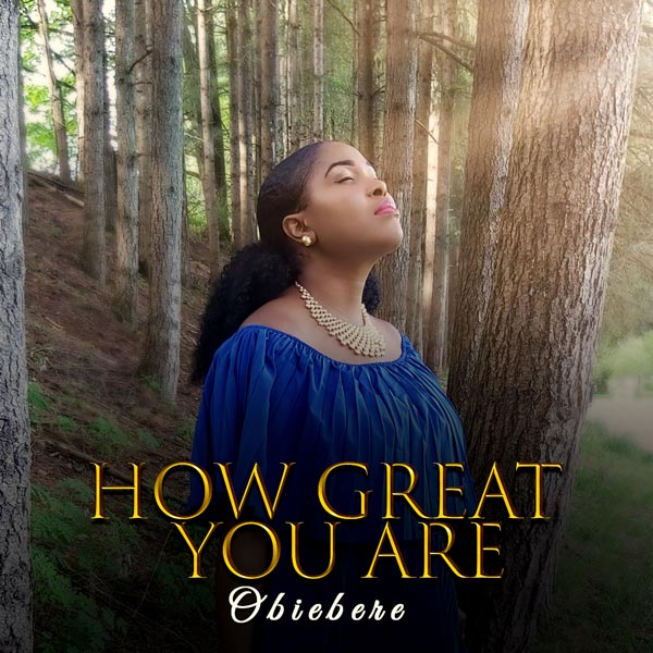 Obiebere – How Great You Are