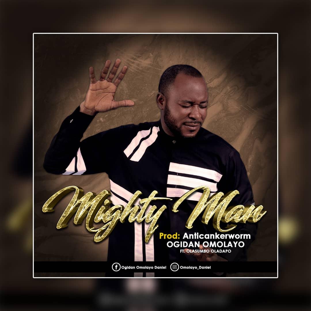Ogidan Omolayo - Mighty Man ft. Olasumbo Oladapo