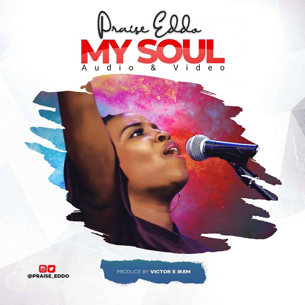 Praise Eddo - My Soul