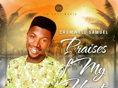 Praises of My Heart - Cromwell Samuel