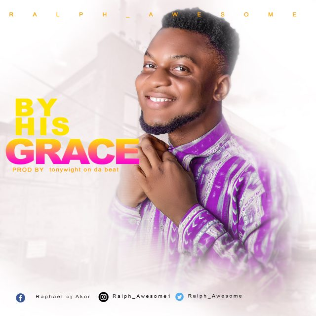 Ralph Awesome - By His Grace