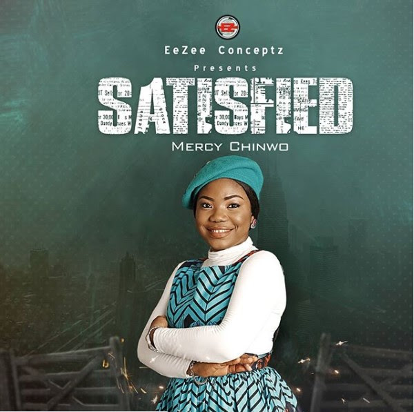 Satisfied Mercy Chinwo