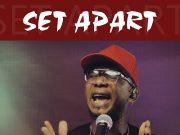 Set Apart - Chris Shalom Ft. Wordbreed
