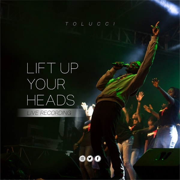 Tolucci - Lift Up Your Head