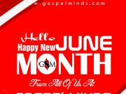 Welcome To JUNE! Happy New Month From all of us at Gospel Minds