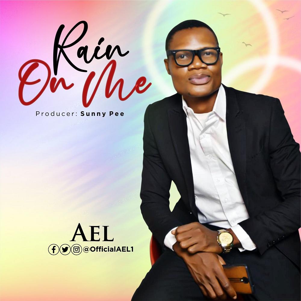 AEL - Rain On Me