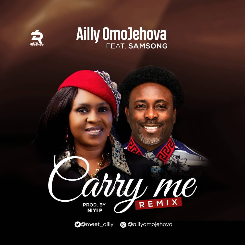 Ailly Omojehovah Ft. Samsong - Carry Me [Remix]