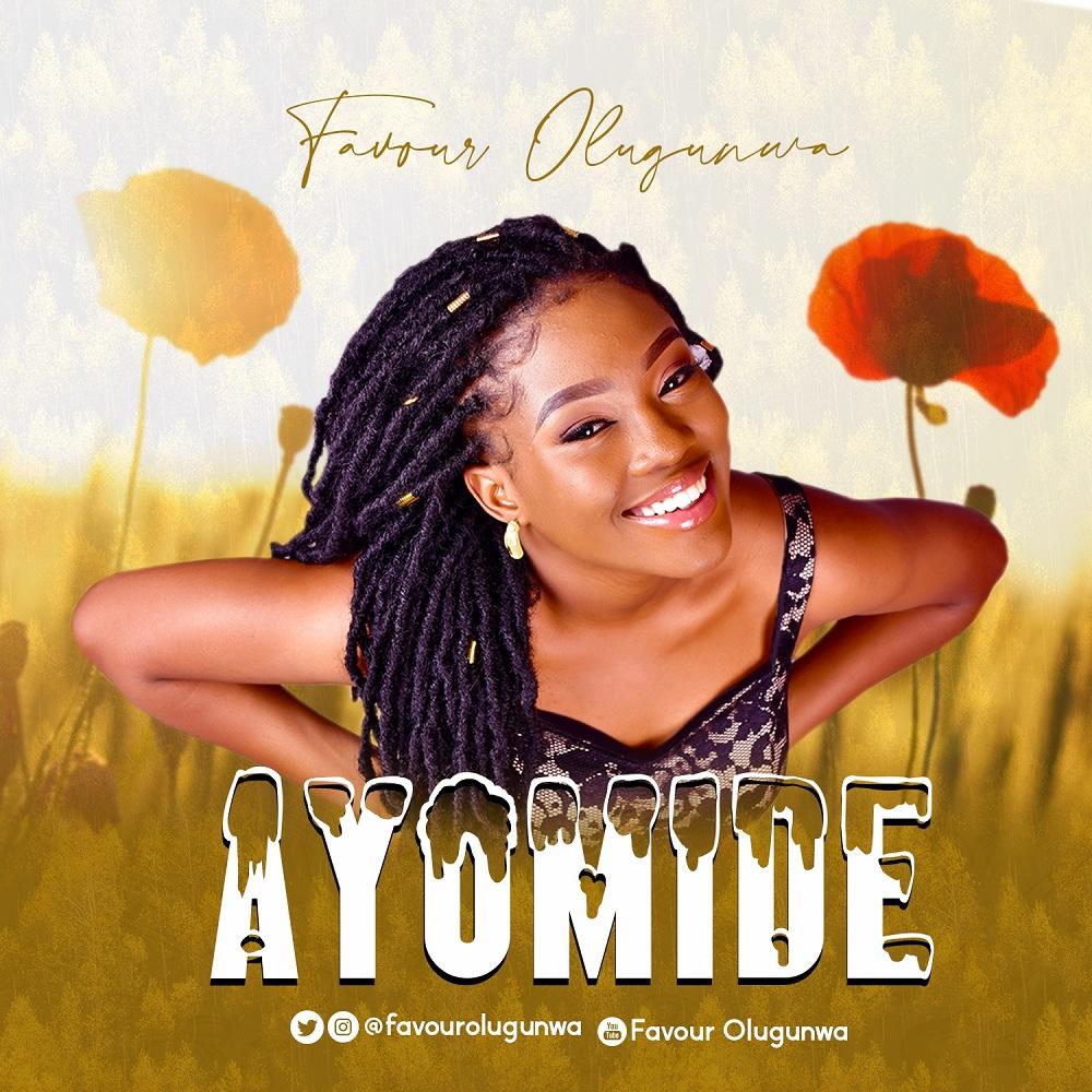 Ayomide - Favour Olugunwa