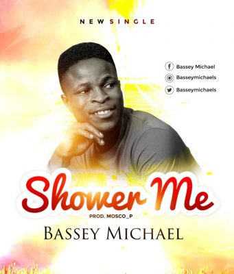 Bassey Michael - Shower Me