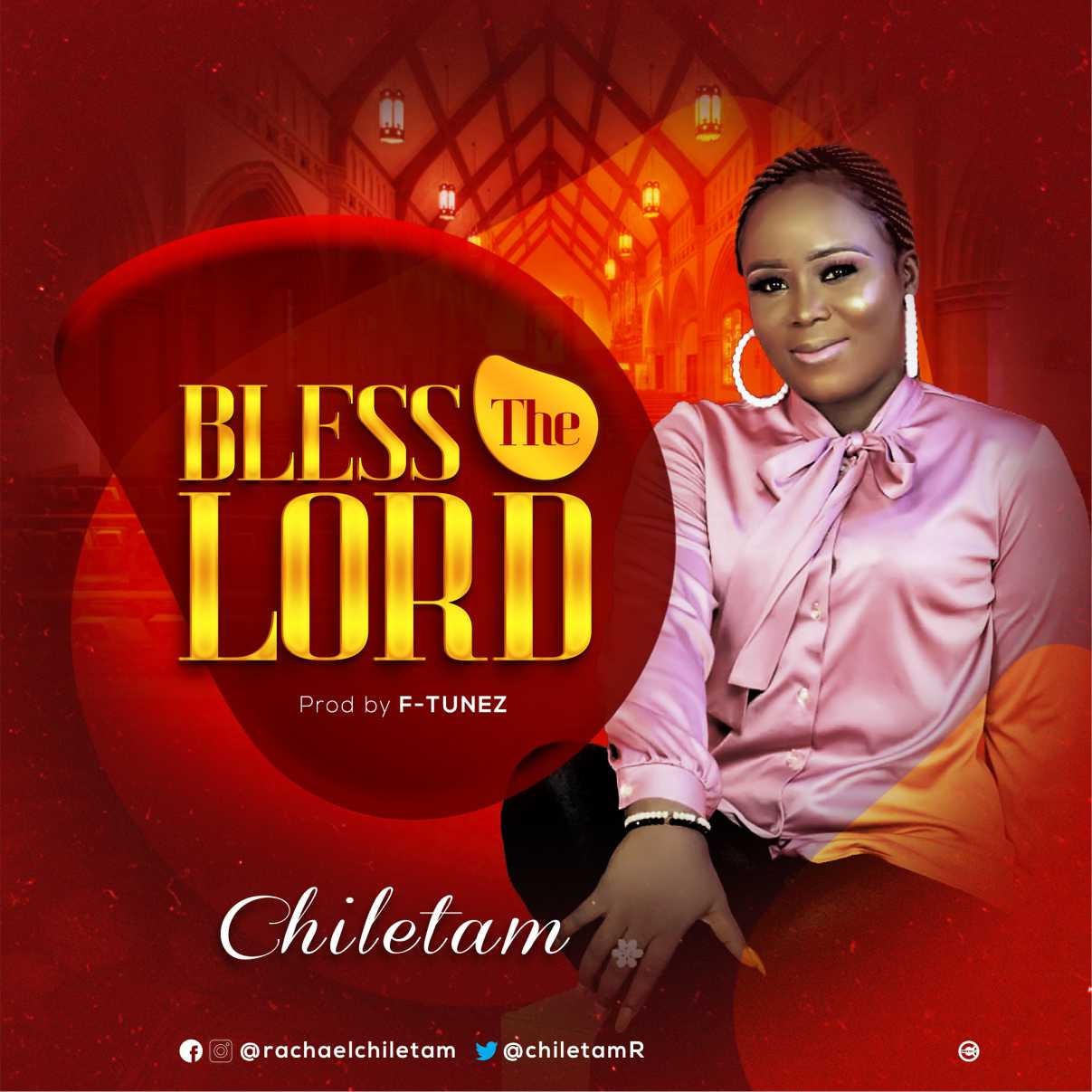 Chiletam - Bless The Lord