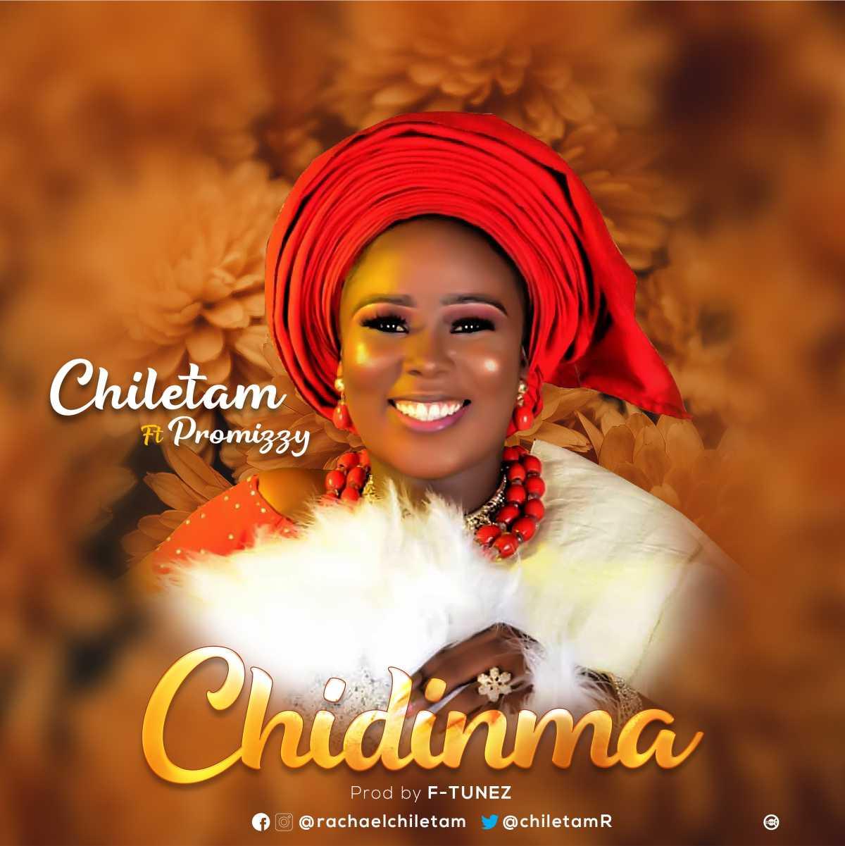 Chiletam Ft. Promizzy - Chidinma