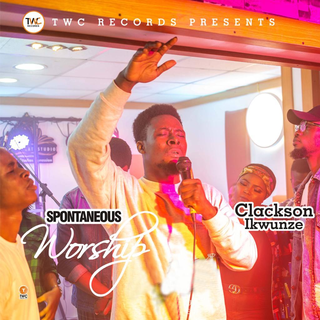 Clarkson Ikwunze - Spontaneous Worship