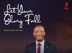 Dr Paul - Let Your Glory Fall