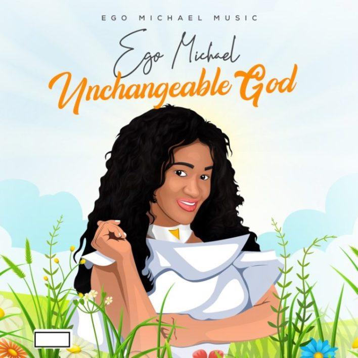 Ego Michael - Unchangeable God