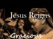 Gracious Chimdi - Jesus Reigns