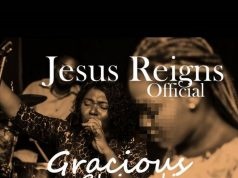 Gracious Chimdi - Jesus Reigns