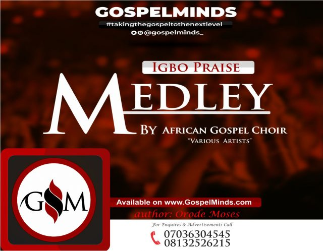 Igbo Praise Medley By African Gospel Choir