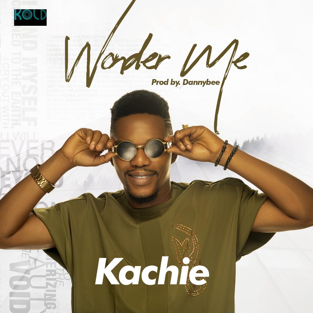 Kachie - Wonder Me