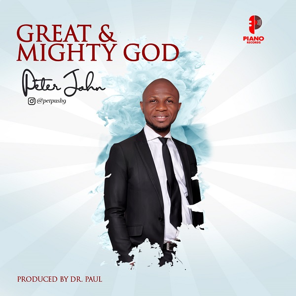 Peter John - Great And Mighty God