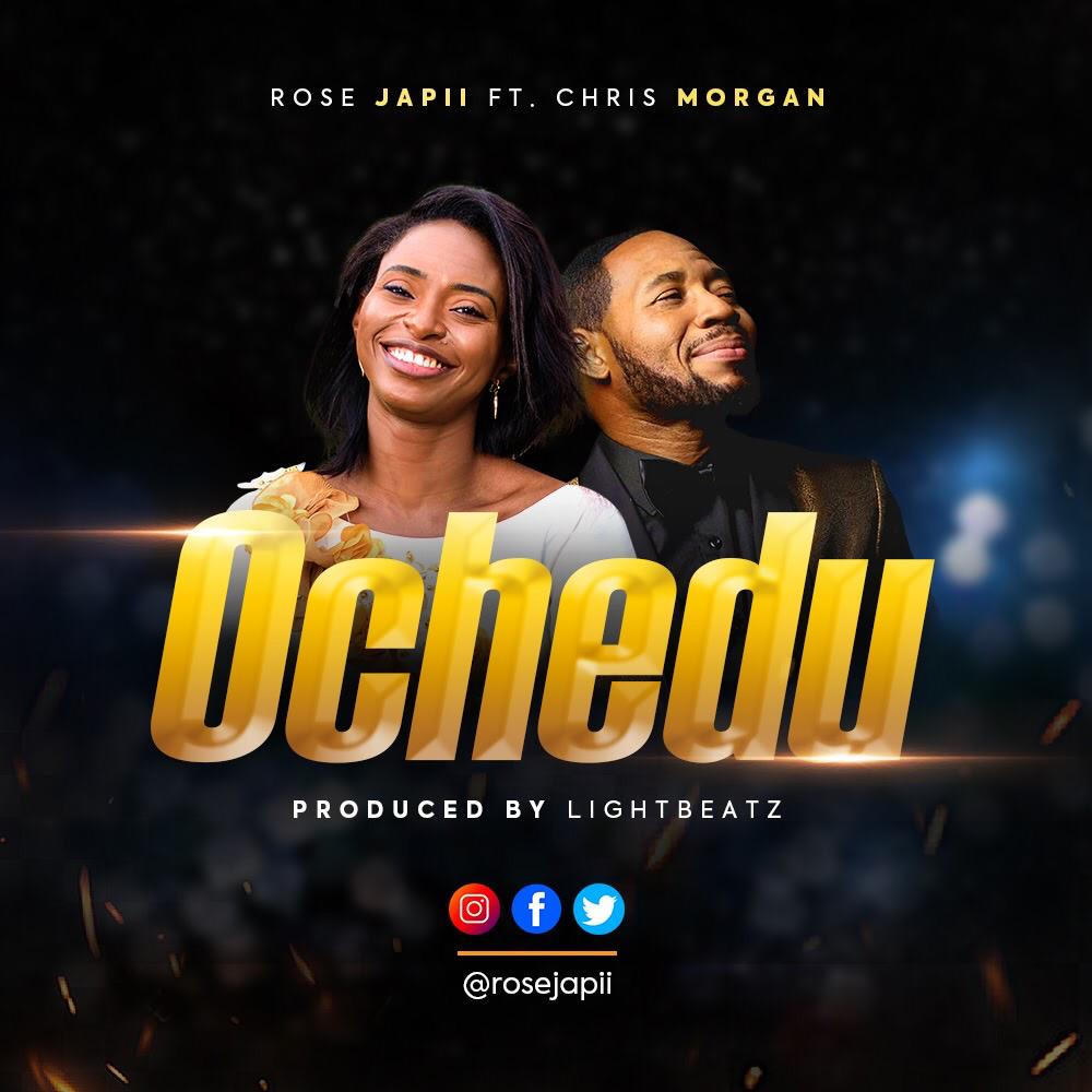 Rose Japii Ft. Chris Morgan - Ochedu