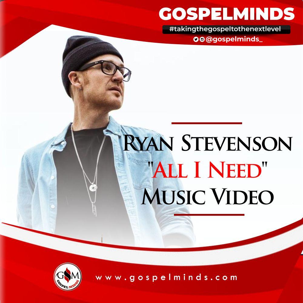 Ryan Stevenson All I Need