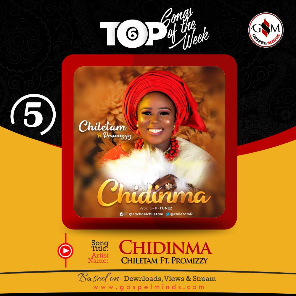Top 6 Nigeria Gospel Song Of The Week [Chiletam Ft. Promizzy]