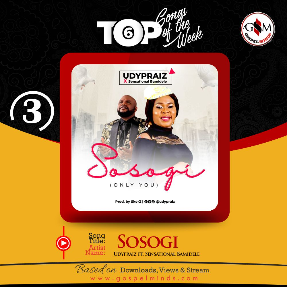 Top 6 Nigeria Gospel Song Of The Week [Udypraiz ft. Sensational Bamidele]