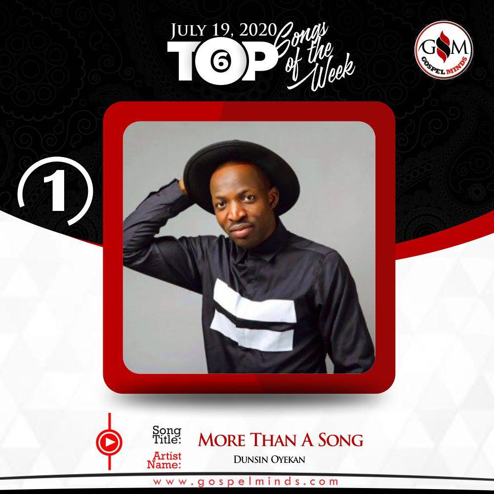Top 6 Nigeria Gospel Songs Of The Week - 3rd week of July (Dunsin Oyekan – More Than A Song)