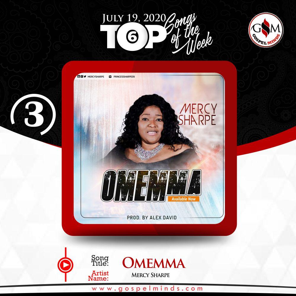 Top 6 Nigeria Gospel Songs Of The Week - Monday 13th - Sunday 19 July, 2020 - Mercy Sharpe – Omemma