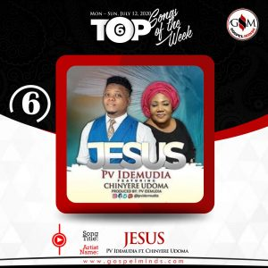 Top 6 Nigeria Gospel Songs Of The Week - No. 6 PV Idemudia – JESUS ft. Chinyere Udoma