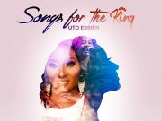 Uto Essien - Songs for the King