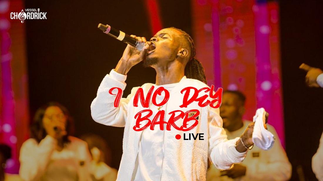Vessel Chordrick - I No Dey Barb