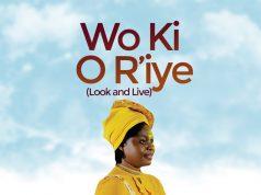 Oladipo Olubusayo - Wo Ki O Riye (Look And Live)