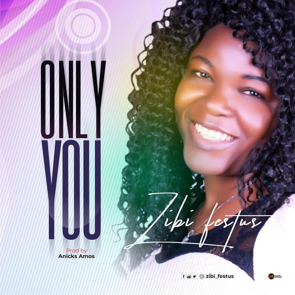 Zibi Festus - Only You
