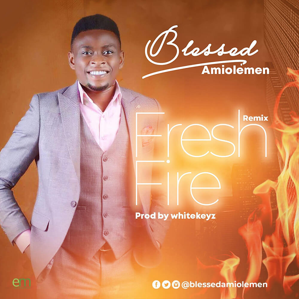 Blessed Amiolemen - FRESH FIRE [Remix]