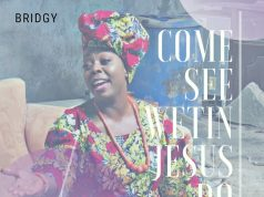 Bridgy - Come See Wetin Jesus Do