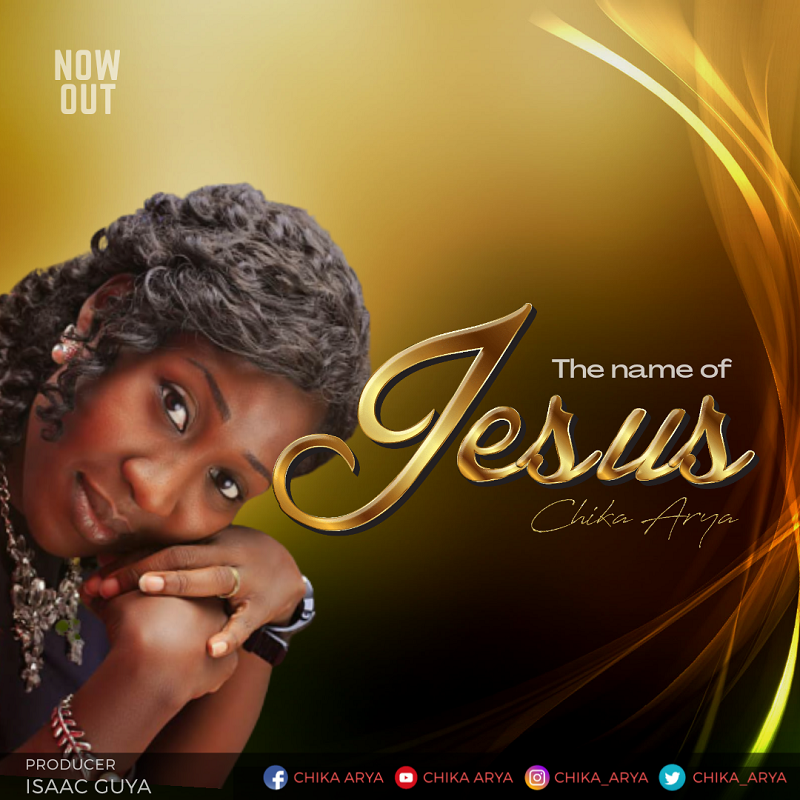 Chika Arya - The Name Of Jesus