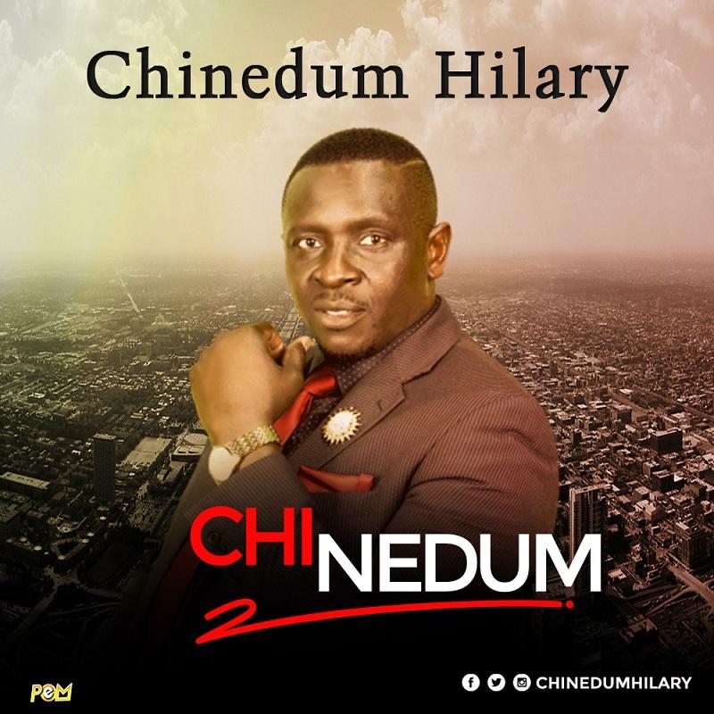 Chinedum Hilary - Chi Nedum
