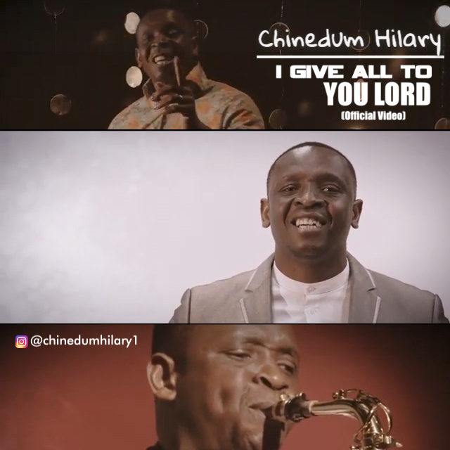 Chinedum Hilary - I Give All To You Lord