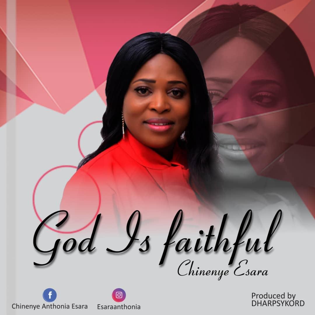 Chinenye Esara - God Is Faithful