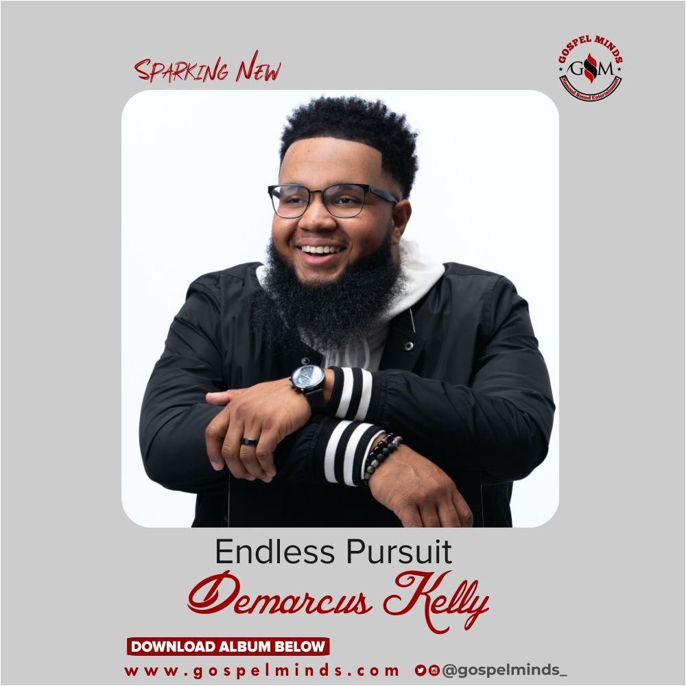 Demarcus Kelly Endless Pursuit